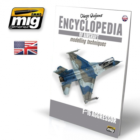 Encyclopedia Of Aircraft Modelling Techniques Vol.6 F-16 AGGRESSOR 085/A.MIG-6055