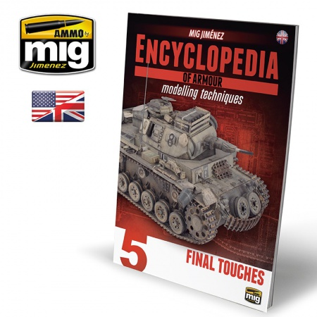 Encyclopaedia of Armour Modelling Techniques Vol. 5 - FINAL TOUCHES 085/A.MIG-6154